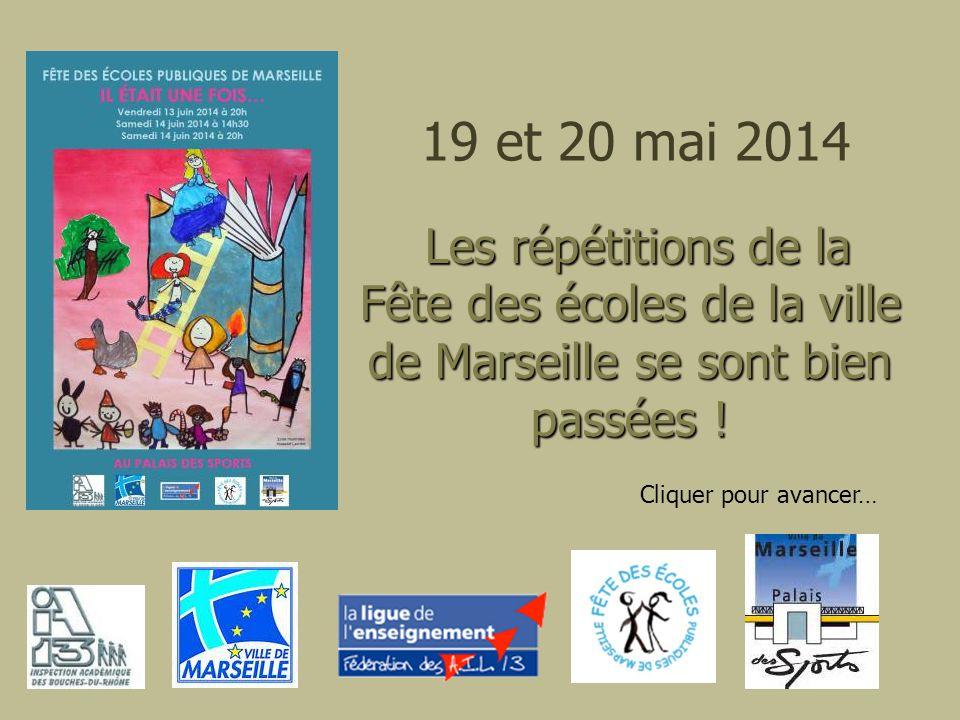 19 et 20 mai 2014 Les répétitions de la Fête des écoles de la ville de Marseille se sont bien passées ! Les répétitions de la Fête des écoles de la vi