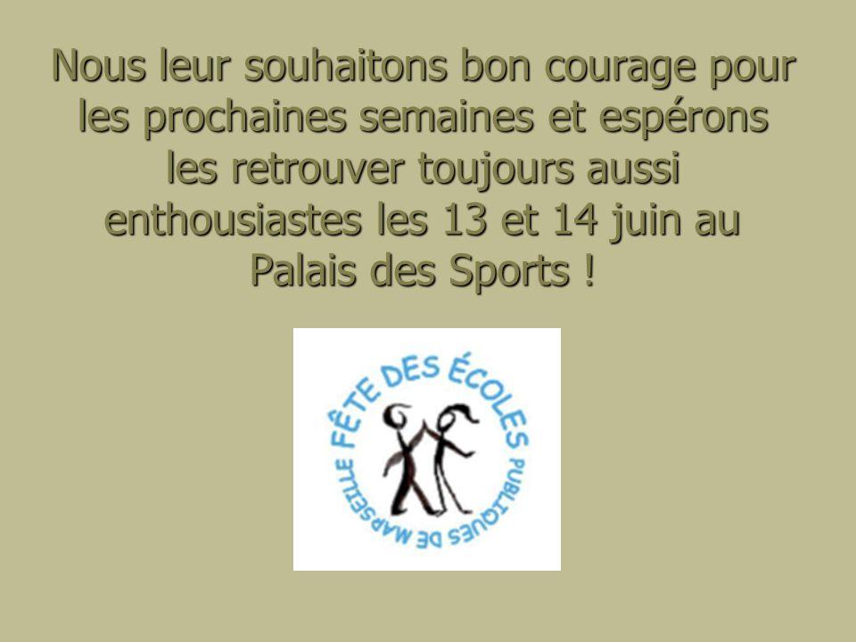 Nous leur souhaitons bon courage pour les prochaines semaines et espérons les retrouver toujours aussi enthousiastes les 13 et 14 juin au Palais des S