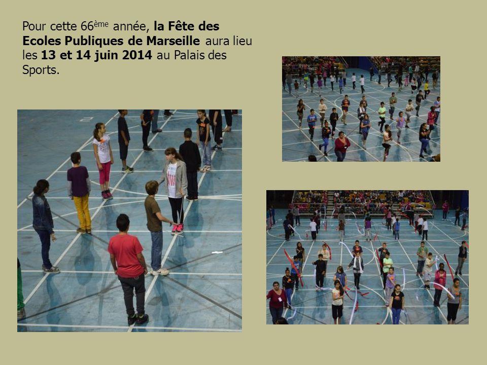 Pour cette 66 ème année, la Fête des Ecoles Publiques de Marseille aura lieu les 13 et 14 juin 2014 au Palais des Sports.
