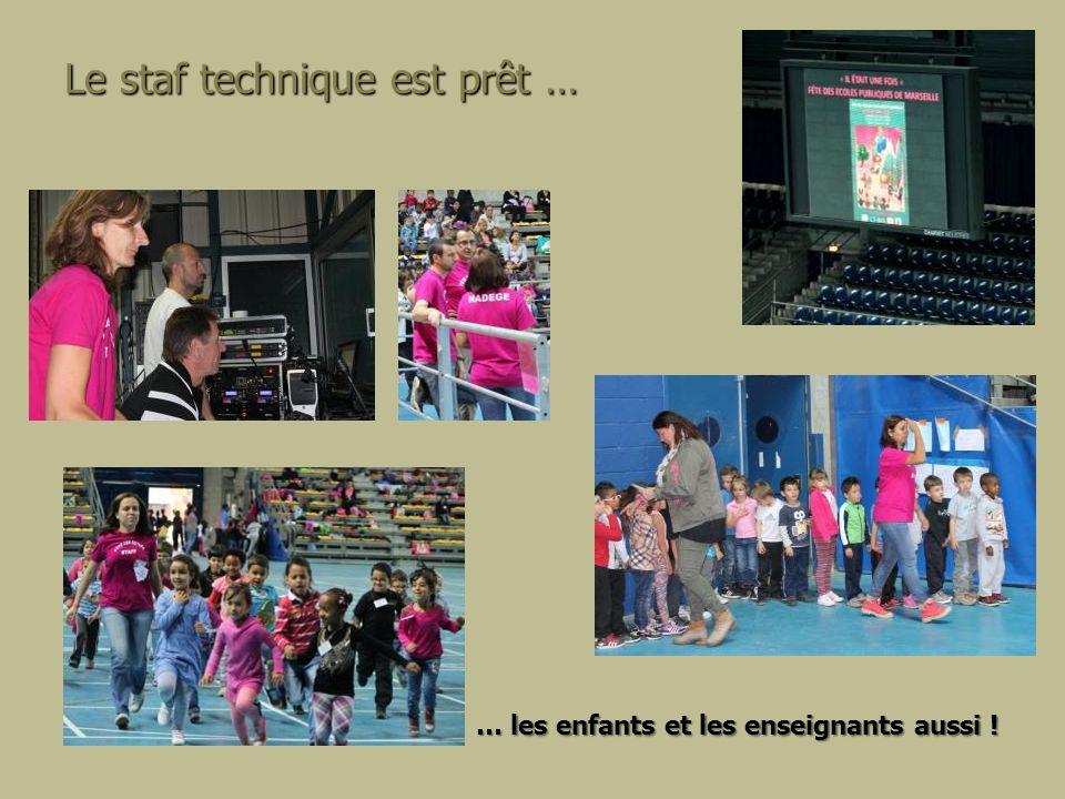 Le staf technique est prêt … … les enfants et les enseignants aussi !