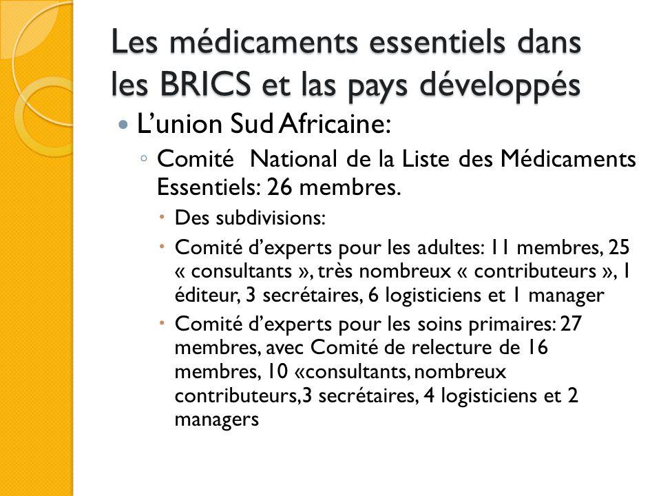 Les médicaments essentiels dans les BRICS et les pays développés Conclusions ◦ Des listes restreintes de médicaments essentiels, adaptées à la pathologie et aux pratiques de chaque pays sont possibles et nécessaires.