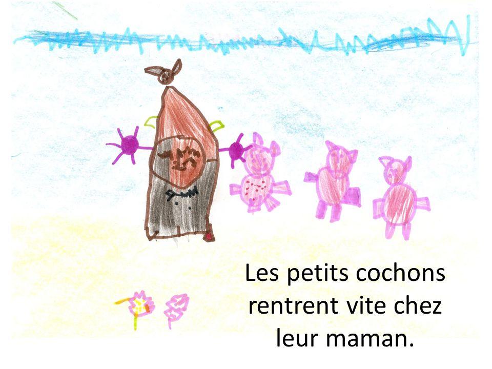 Les petits cochons rentrent vite chez leur maman.