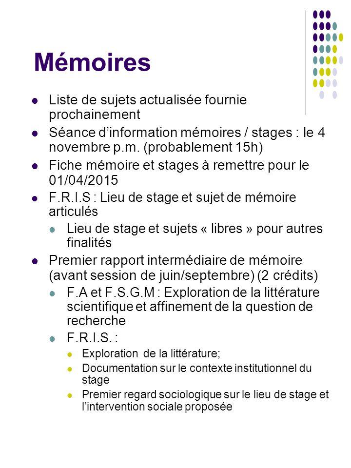 Mémoires Liste de sujets actualisée fournie prochainement Séance d'information mémoires / stages : le 4 novembre p.m. (probablement 15h) Fiche mémoire