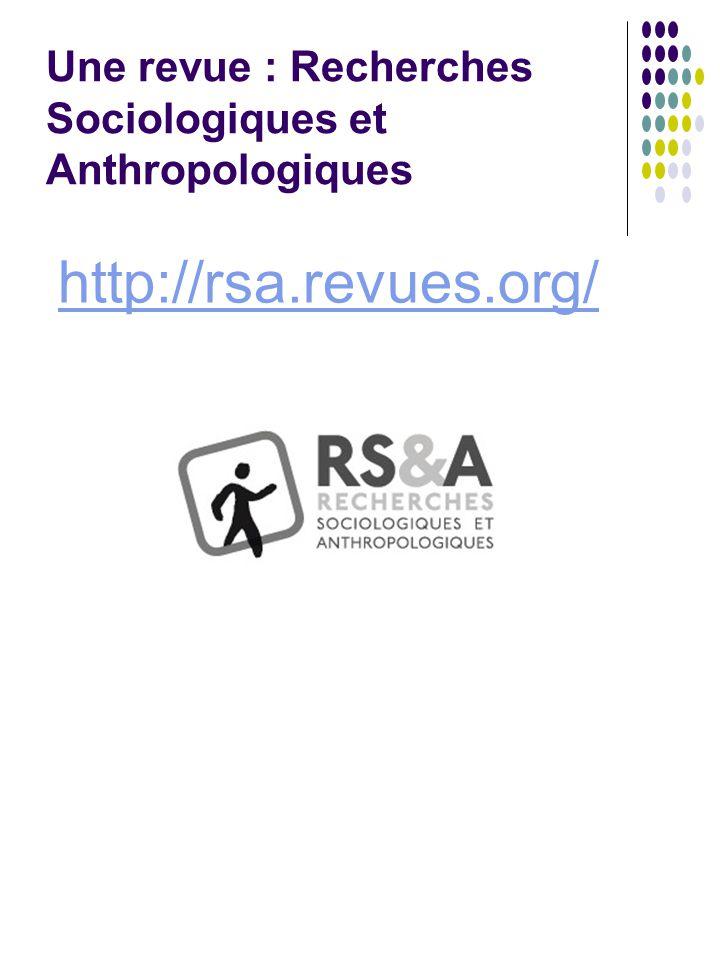 Une revue : Recherches Sociologiques et Anthropologiques http://rsa.revues.org/