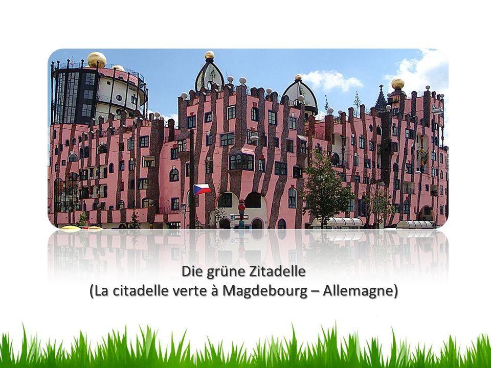 Die grüne Zitadelle (La citadelle verte à Magdebourg – Allemagne)