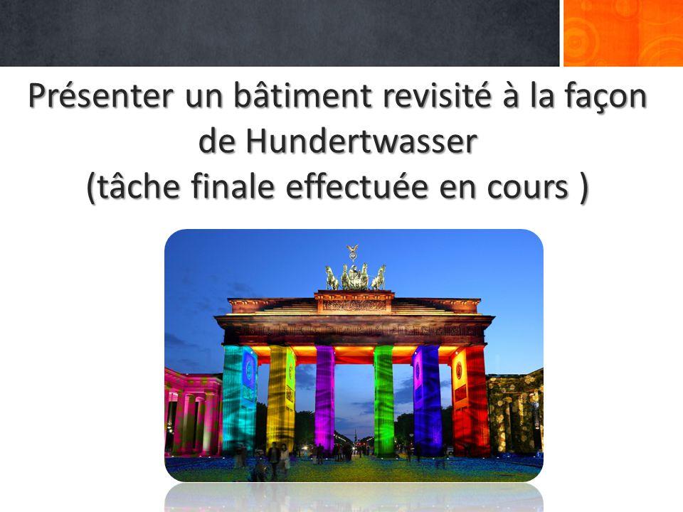 Présenter un bâtiment revisité à la façon de Hundertwasser (tâche finale effectuée en cours )