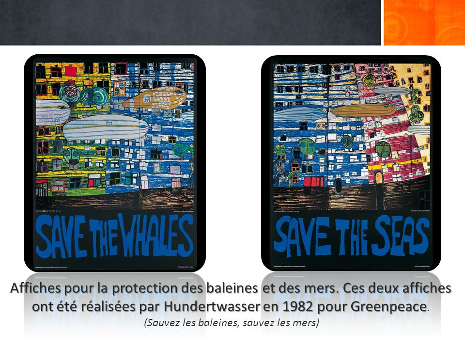Affiches pour la protection des baleines et des mers. Ces deux affiches ont été réalisées par Hundertwasser en 1982 pour Greenpeace Affiches pour la p