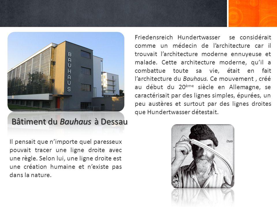 Hundertwasser va donc prendre le contre-pied du Bauhaus et va imaginer des bâtiments d'une grande originalité, avec une architecture colorée, ludique, inventive, novatrice et toujours en harmonie avec la nature.