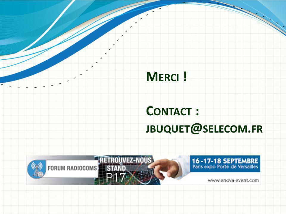 M ERCI ! C ONTACT : JBUQUET @ SELECOM. FR