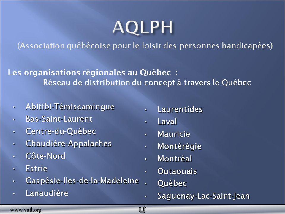 (Association québécoise pour le loisir des personnes handicapées) Les organisations régionales au Québec : Réseau de distribution du concept à travers