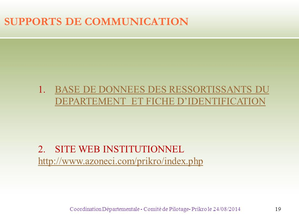 SUPPORTS DE COMMUNICATION 1.BASE DE DONNEES DES RESSORTISSANTS DU DEPARTEMENT ET FICHE D'IDENTIFICATIONBASE DE DONNEES DES RESSORTISSANTS DU DEPARTEME