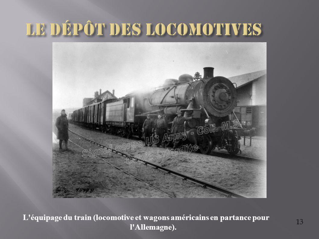 13 L'équipage du train (locomotive et wagons américains en partance pour l'Allemagne).