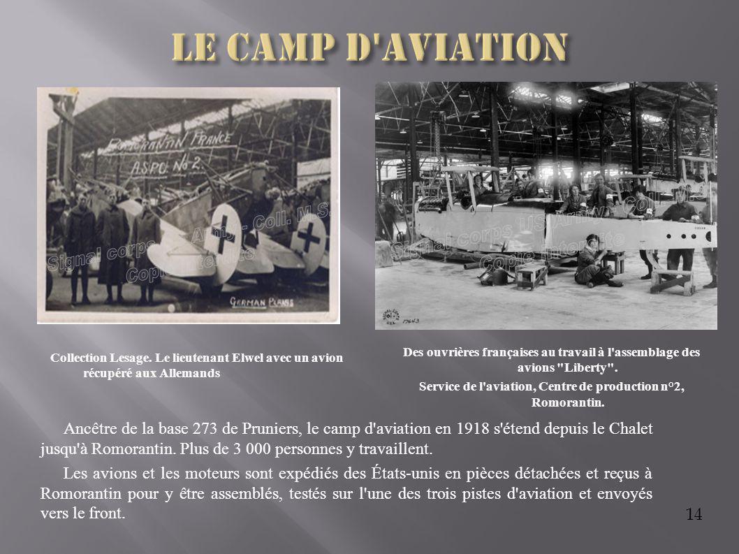 14 Ancêtre de la base 273 de Pruniers, le camp d'aviation en 1918 s'étend depuis le Chalet jusqu'à Romorantin. Plus de 3 000 personnes y travaillent.