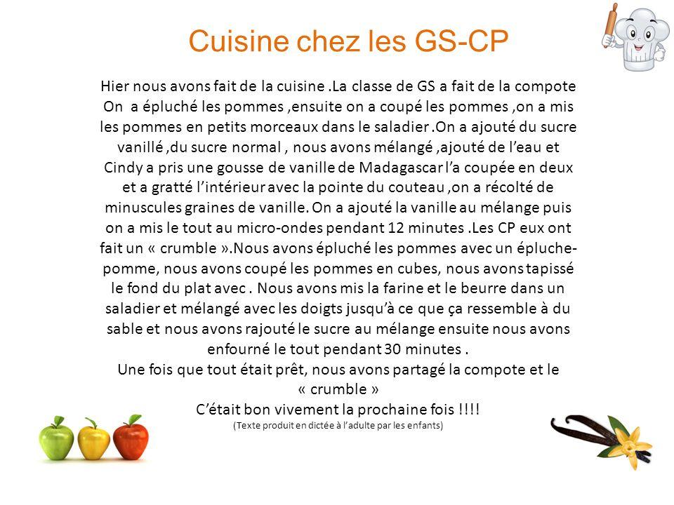 Cuisine chez les GS-CP Hier nous avons fait de la cuisine.La classe de GS a fait de la compote On a épluché les pommes,ensuite on a coupé les pommes,o