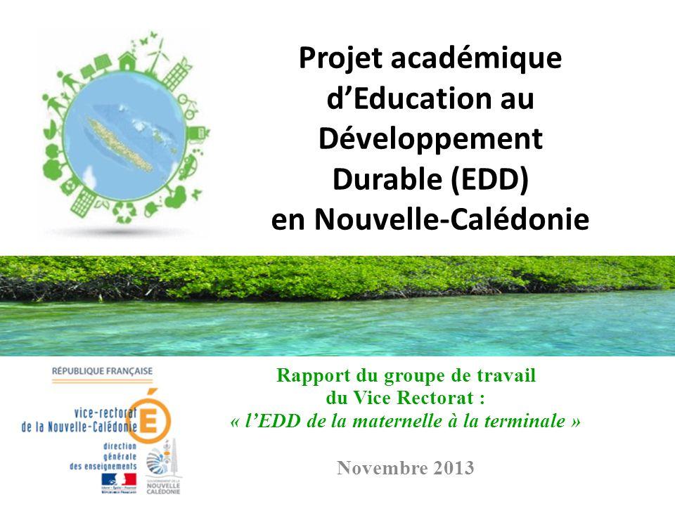 Projet académique d'Education au Développement Durable (EDD) en Nouvelle-Calédonie Rapport du groupe de travail du Vice Rectorat : « l'EDD de la mater