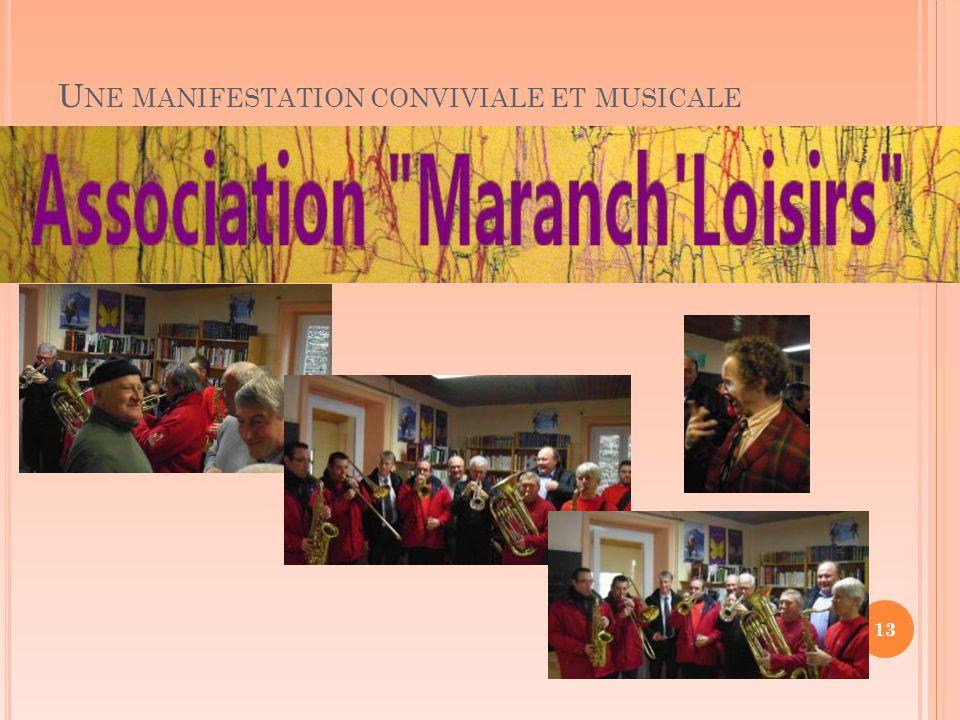 U NE MANIFESTATION CONVIVIALE ET MUSICALE 13