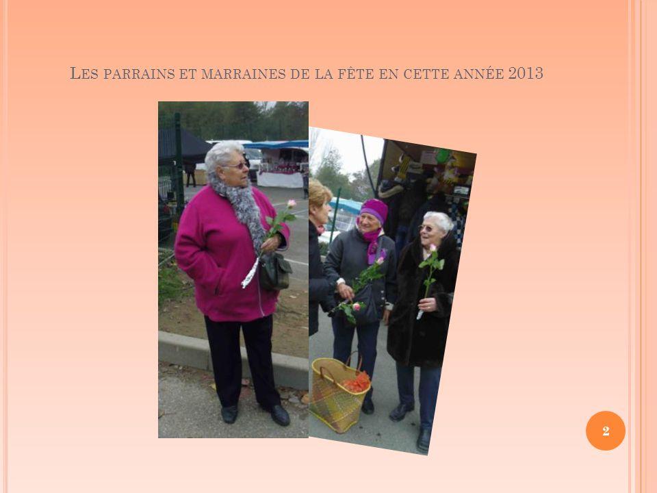 L ES PARRAINS ET MARRAINES DE LA FÊTE EN CETTE ANNÉE 2013 2