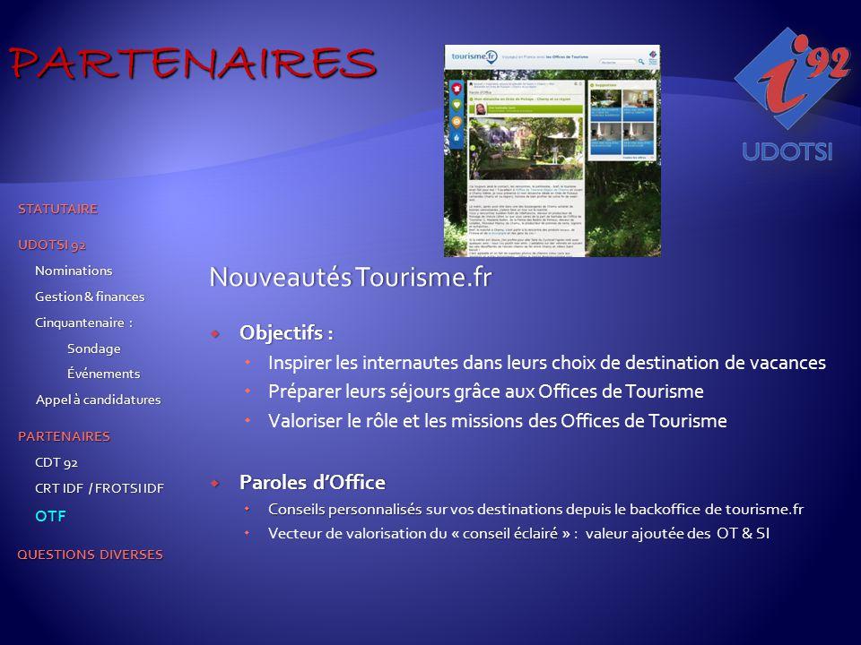 Nouveautés Tourisme.frNouveautés Tourisme.fr  Objectifs :  Inspirer les internautes dans leurs choix de destination de vacances  Préparer leurs séj