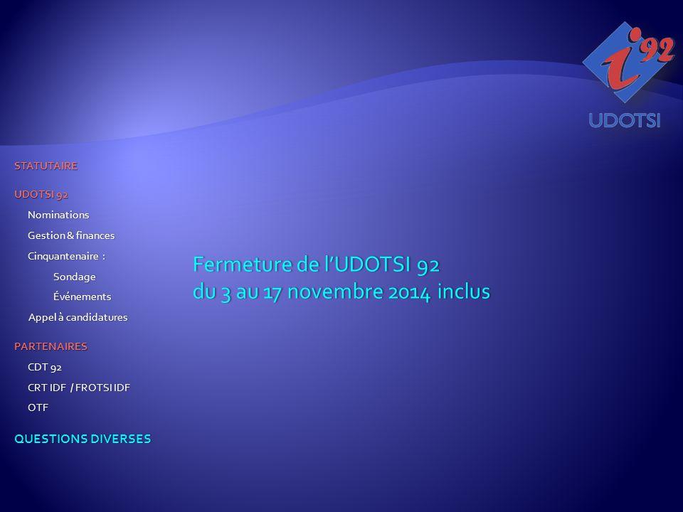 Fermeture de l'UDOTSI 92Fermeture de l'UDOTSI 92 du 3 au 17 novembre 2014 inclusdu 3 au 17 novembre 2014 inclus STATUTAIRE STATUTAIRE UDOTSI 92 UDOTSI