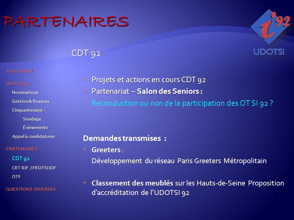 CDT 92CDT 92  Projets et actions en cours CDT 92  Partenariat – Salon des Seniors : Reconduction ou non de la participation des OT SI 92 ? Demandes