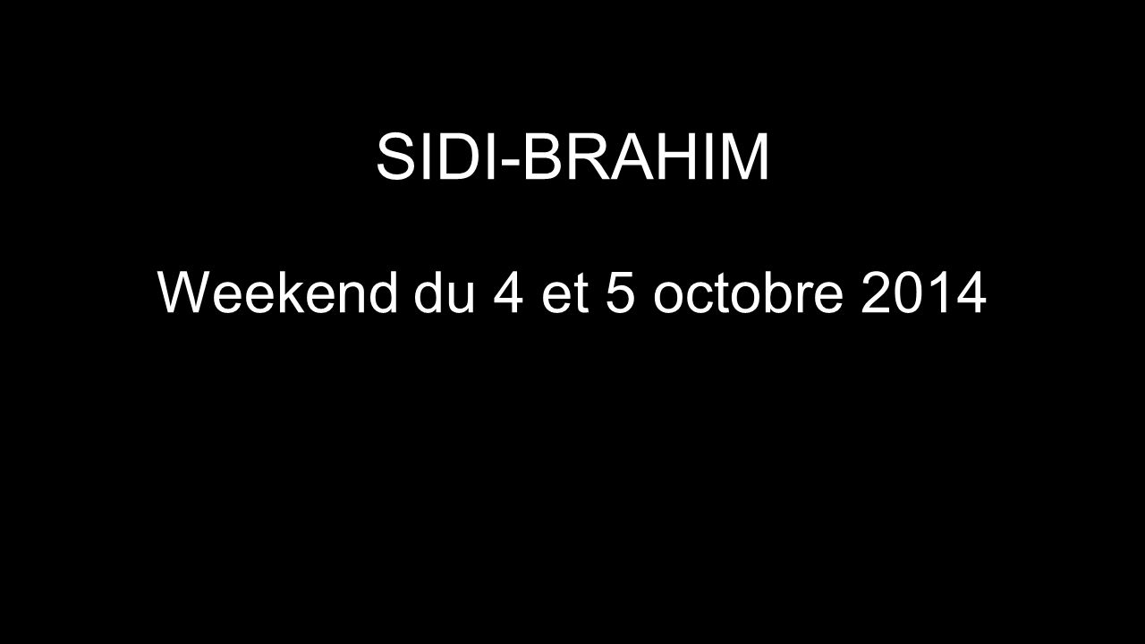 SIDI-BRAHIM Weekend du 4 et 5 octobre 2014