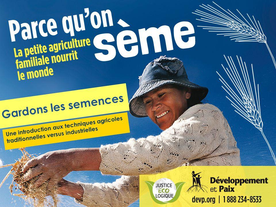Gardons les semences Une introduction aux techniques agricoles traditionnelles versus industrielles