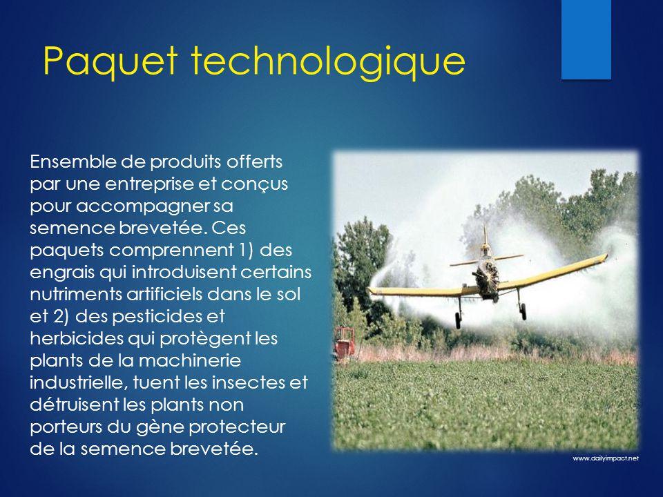 Paquet technologique Ensemble de produits offerts par une entreprise et conçus pour accompagner sa semence brevetée. Ces paquets comprennent 1) des en