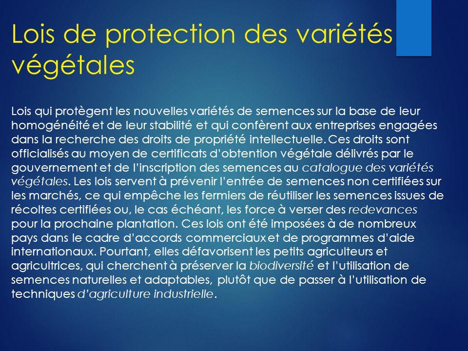 Lois de protection des variétés végétales Lois qui protègent les nouvelles variétés de semences sur la base de leur homogénéité et de leur stabilité e
