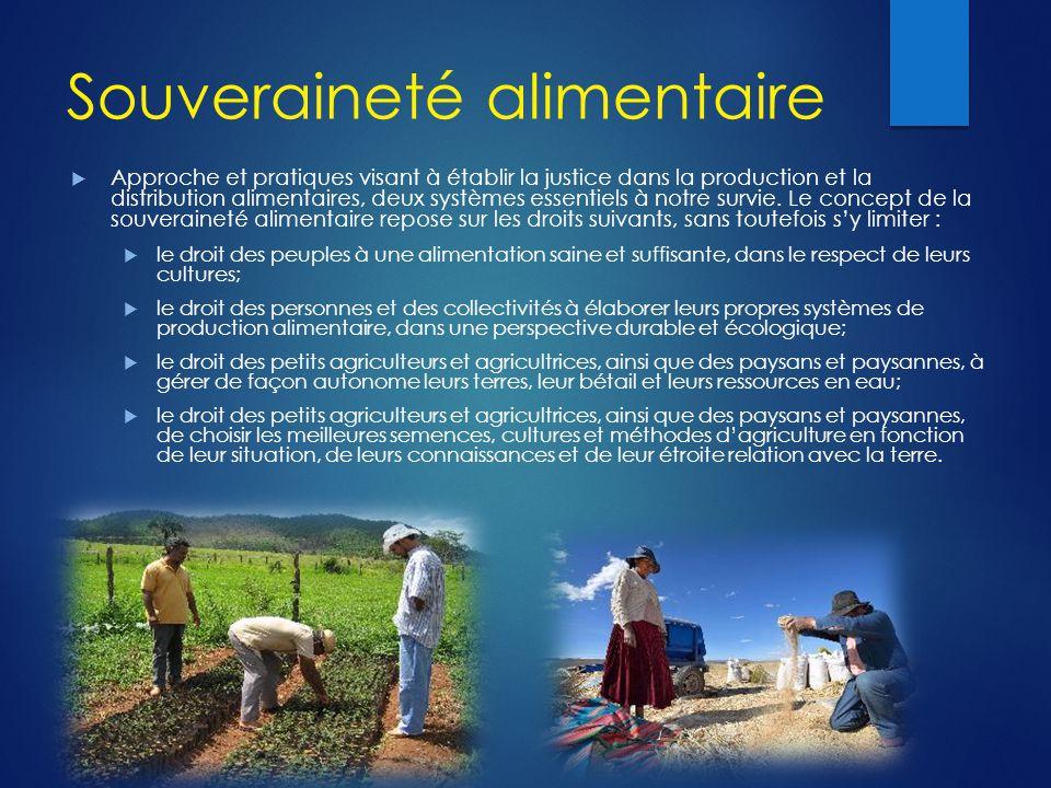 Souveraineté alimentaire  Approche et pratiques visant à établir la justice dans la production et la distribution alimentaires, deux systèmes essentiels à notre survie.