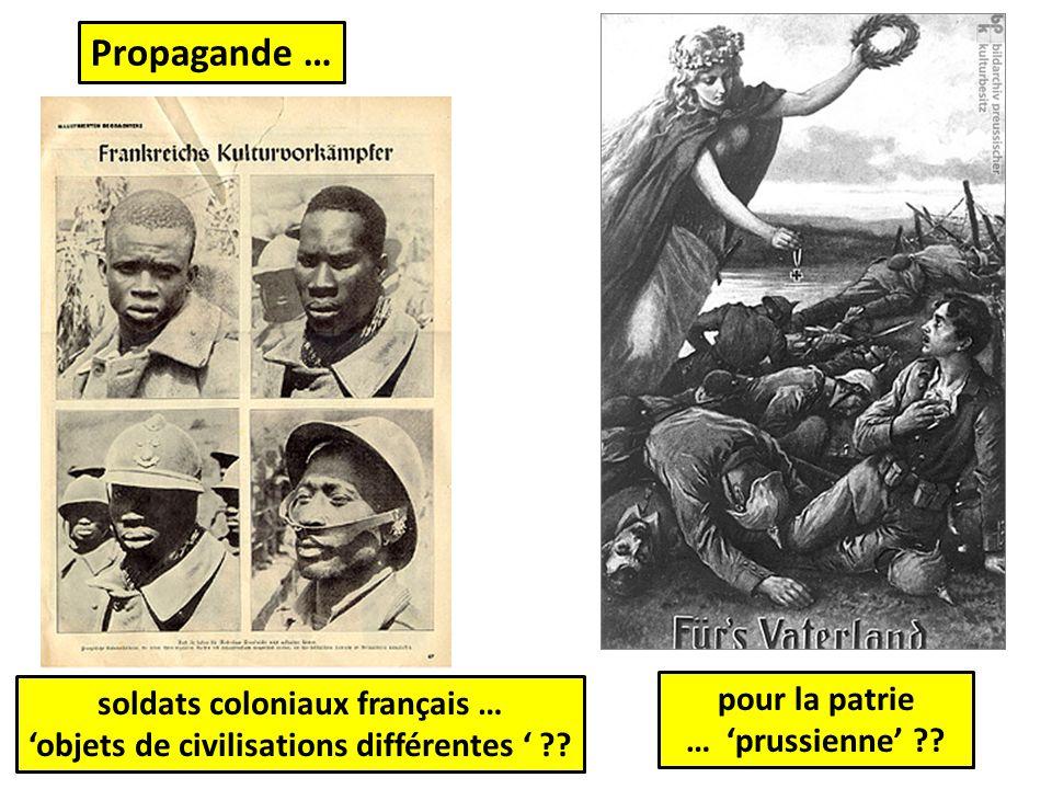 Propagande … pour la patrie … 'prussienne' ?? soldats coloniaux français … 'objets de civilisations différentes ' ??