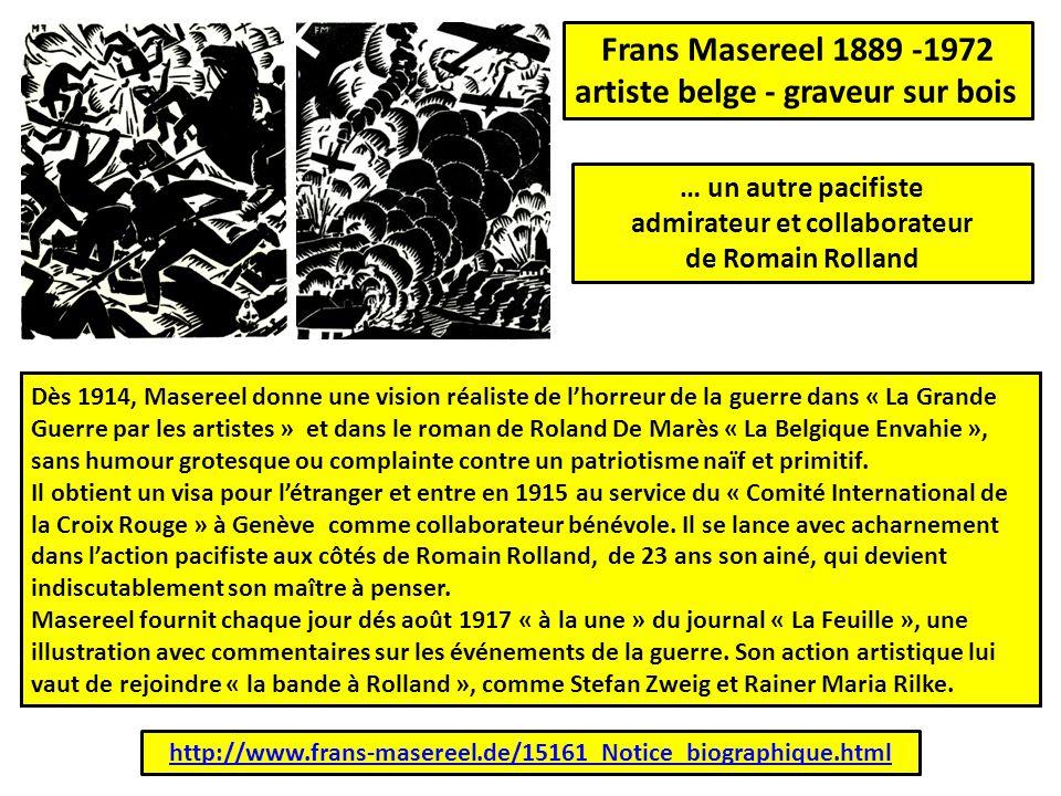 Frans Masereel 1889 -1972 artiste belge - graveur sur bois http://www.frans-masereel.de/15161_Notice_biographique.html Dès 1914, Masereel donne une vi