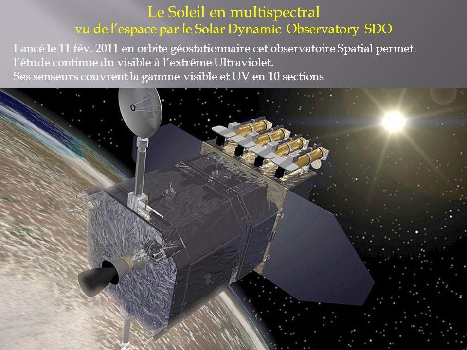 Le Soleil en multispectral vu de l'espace par le Solar Dynamic Observatory SDO Lancé le 11 fév.