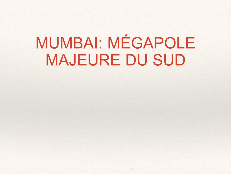 informations complémentaires Mumbai fait figure de capitale économique du pays.