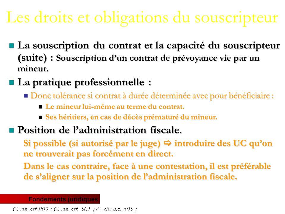 Fondements juridiques La souscription du contrat et la capacité du souscripteur (suite) : Souscription d'un contrat de prévoyance vie par un mineur.