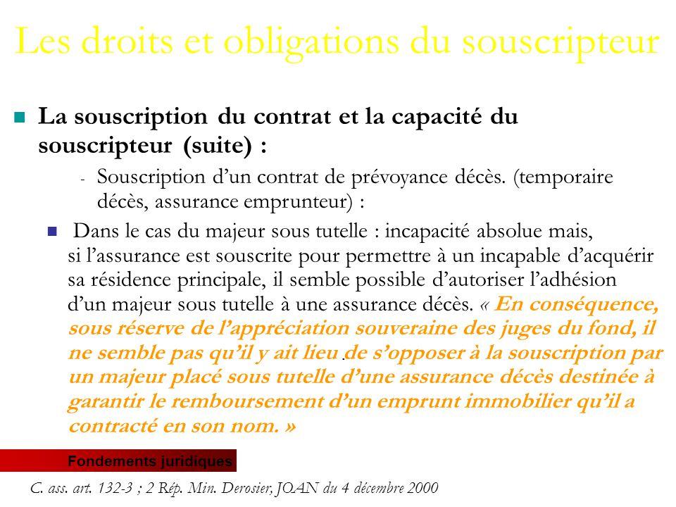 Fondements juridiques La souscription du contrat et la capacité du souscripteur (suite) : - Souscription d'un contrat de prévoyance décès.