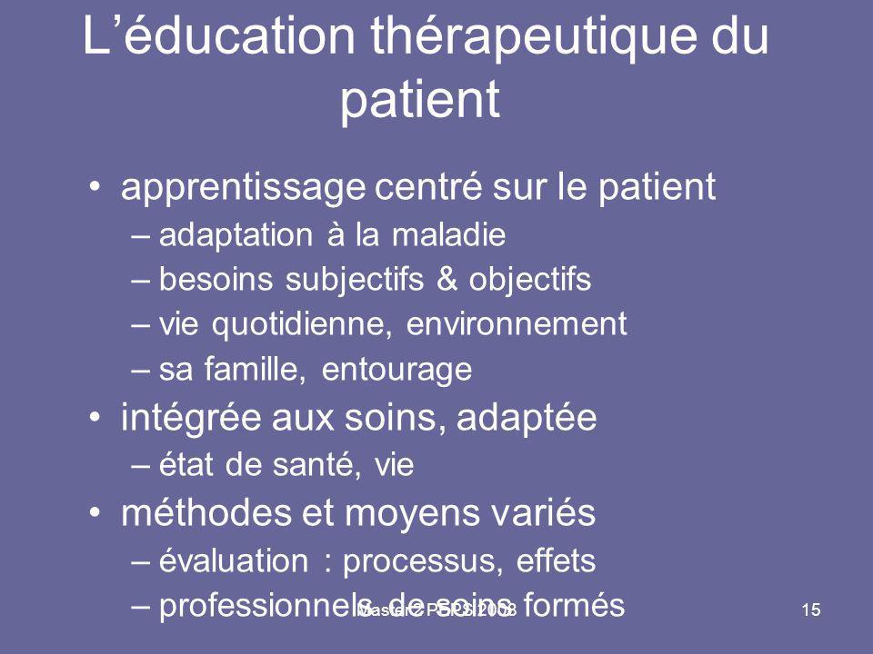 Master 2 PEPS 200815 L'éducation thérapeutique du patient apprentissage centré sur le patient –adaptation à la maladie –besoins subjectifs & objectifs