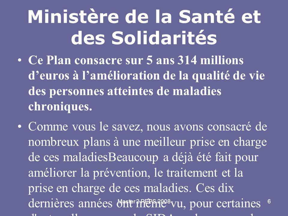 Master 2 PEPS 20086 Ministère de la Santé et des Solidarités Ce Plan consacre sur 5 ans 314 millions d'euros à l'amélioration de la qualité de vie des