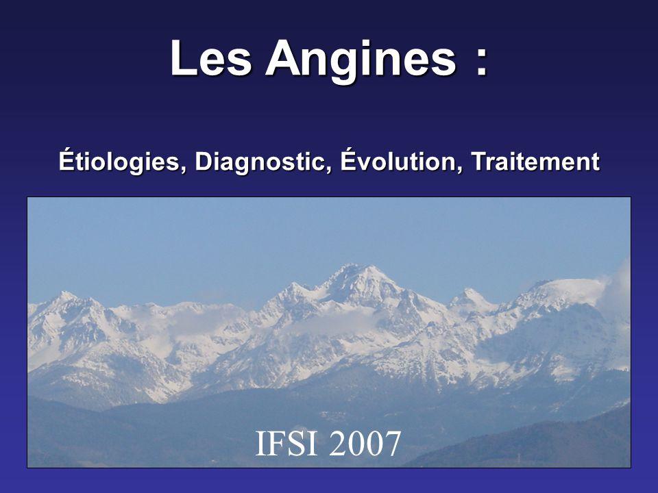 Les Angines : Étiologies, Diagnostic, Évolution, Traitement IFSI 2007