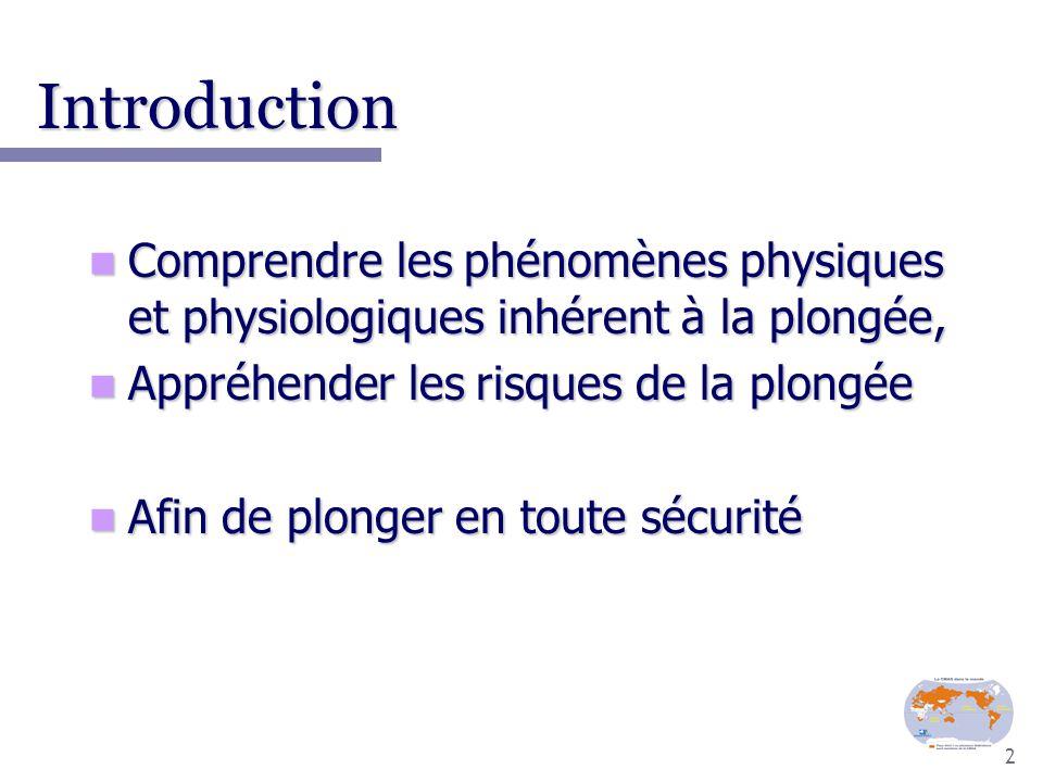 2 Introduction Comprendre les phénomènes physiques et physiologiques inhérent à la plongée, Comprendre les phénomènes physiques et physiologiques inhé