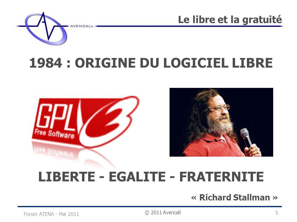 © 2011 Avencall Le libre et la gratuité Forum ATENA - Mai 2011 LIBRE NE VEUT PAS DIRE GRATUIT .