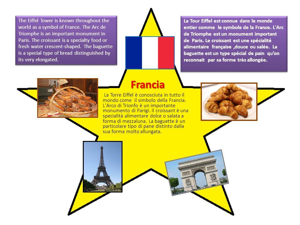 Francia La Torre Eiffel è conosciuta in tutto il mondo come il simbolo della Francia.
