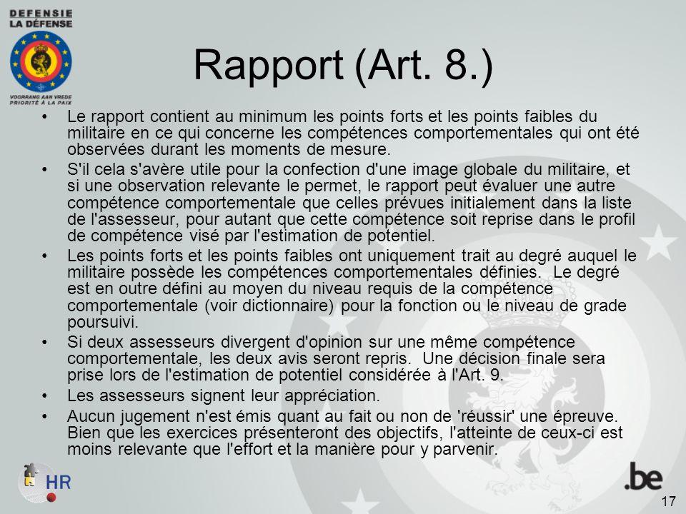 Rapport (Art. 8.) Le rapport contient au minimum les points forts et les points faibles du militaire en ce qui concerne les compétences comportemental