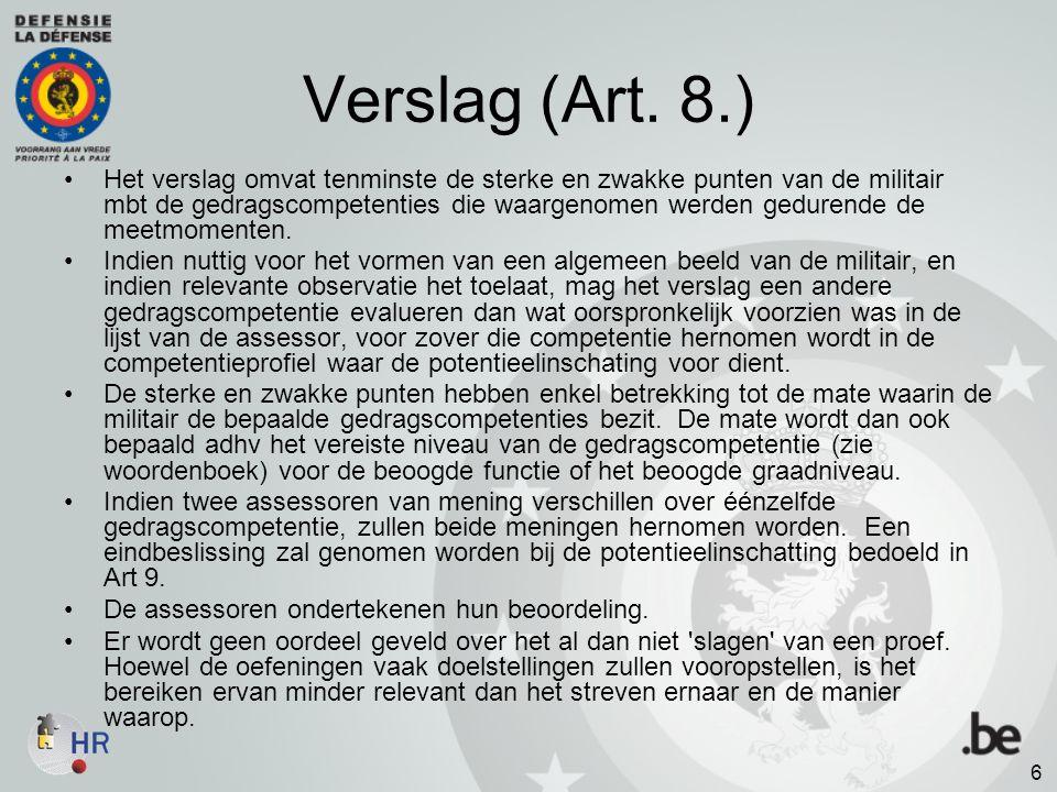 Verslag (Art. 8.) Het verslag omvat tenminste de sterke en zwakke punten van de militair mbt de gedragscompetenties die waargenomen werden gedurende d