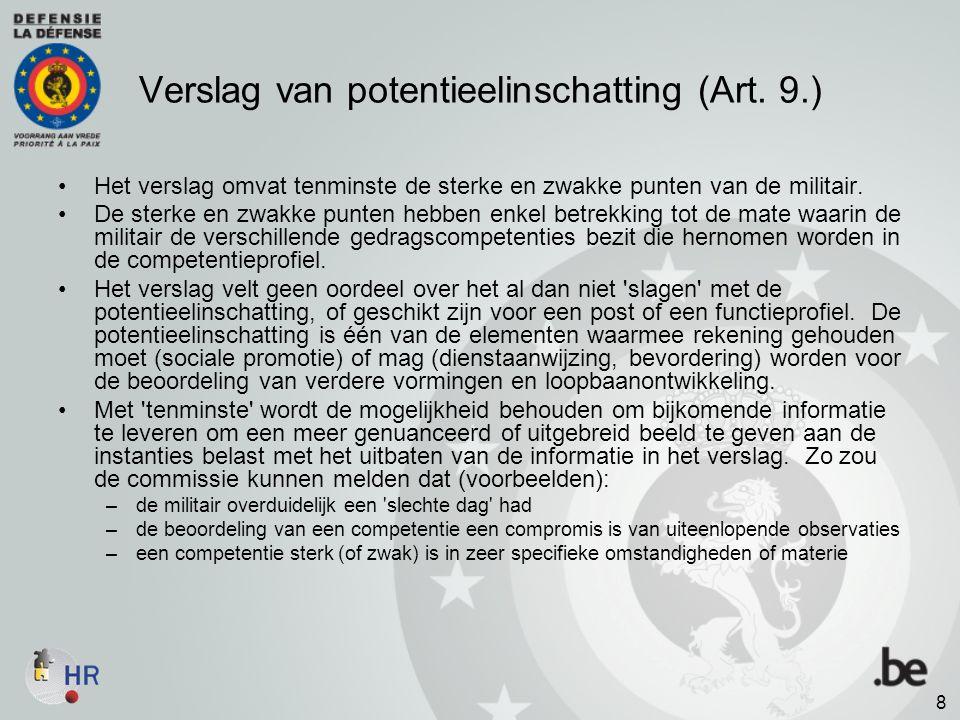 Verslag van potentieelinschatting (Art. 9.) Het verslag omvat tenminste de sterke en zwakke punten van de militair. De sterke en zwakke punten hebben