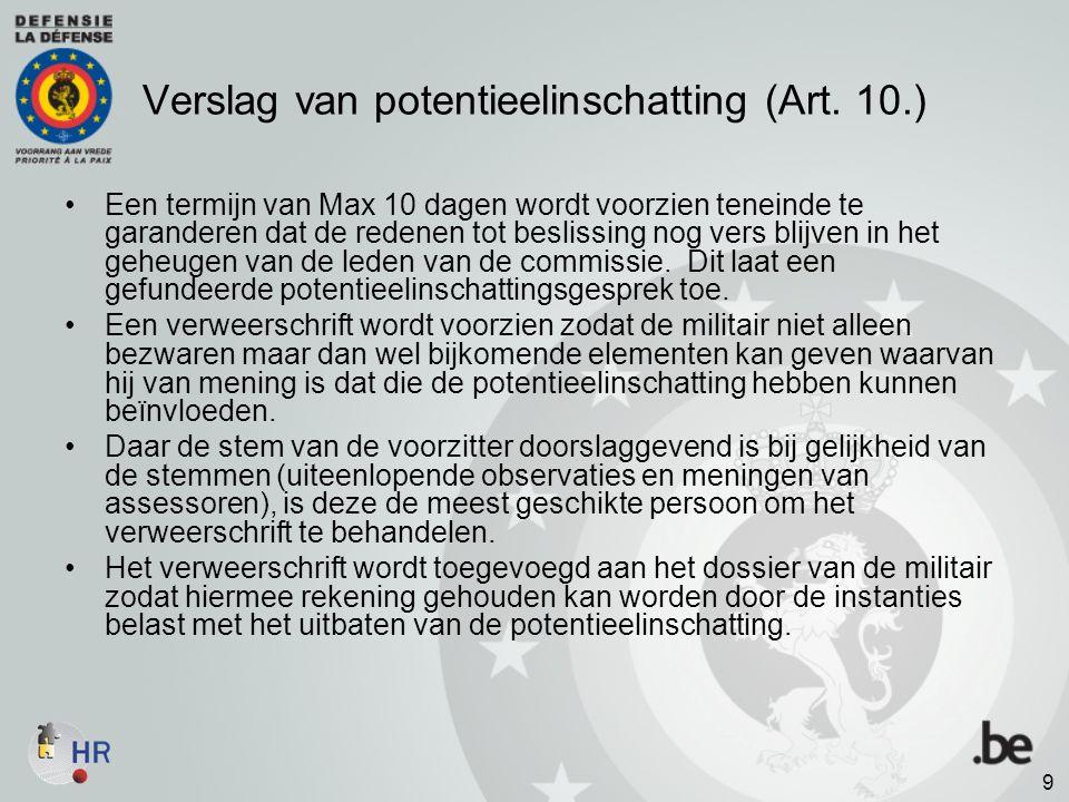 Verslag van potentieelinschatting (Art. 10.) Een termijn van Max 10 dagen wordt voorzien teneinde te garanderen dat de redenen tot beslissing nog vers