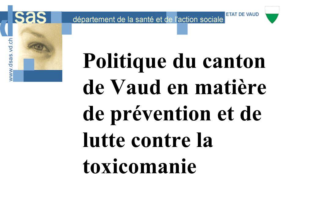 Politique du canton de Vaud en matière de prévention et de lutte contre la toxicomanie
