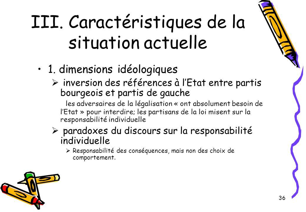36 III. Caractéristiques de la situation actuelle 1. dimensions idéologiques  inversion des références à l'Etat entre partis bourgeois et partis de g