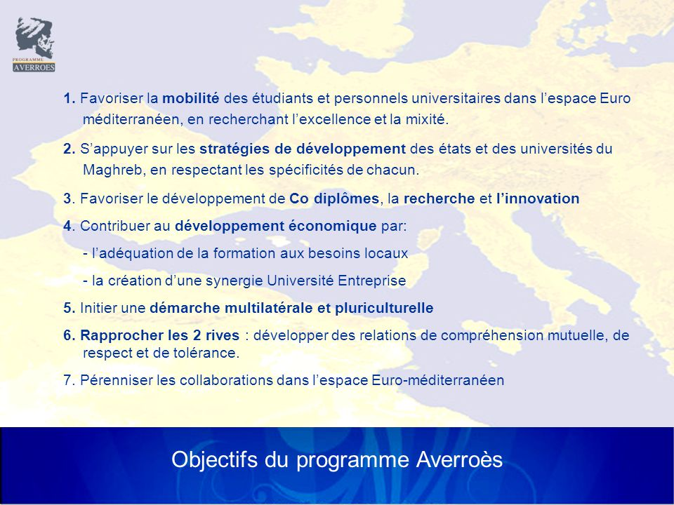 Les 10 universités partenaires au Maghreb Algérie Maroc Tunisie  Université Abou Bekr Belkaïd de Tlemcen  Université A.