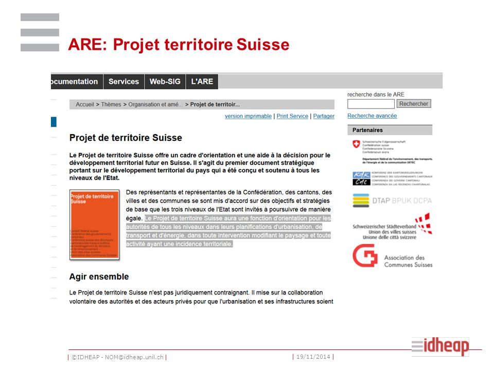 | ©IDHEAP - NOM@idheap.unil.ch | | 19/11/2014 | ARE: Projet territoire Suisse