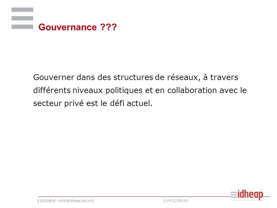 | ©IDHEAP - NOM@idheap.unil.ch | | 19/11/2014 | Gouvernance .